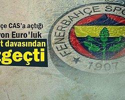 Fenerbahçe CAS'taki Davayı Geri Çekti