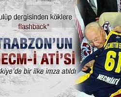 Trabzonspor'dan Önce Necm-i Ati Vardı