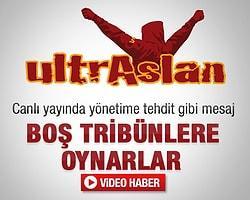 UltrAslan'dan Yönetime Tehdit Gibi Mesaj - İzle