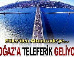 İstanbul Boğazı'na teleferik projesi Anadolu Ajansı