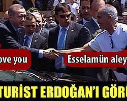 Erdoğan Arap Turiste 'I Love You' Dedi
