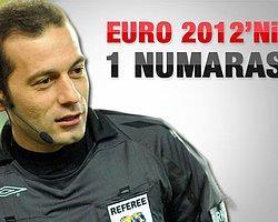 Euro 2012'nin 1 Numarası Cüneyt Çakır