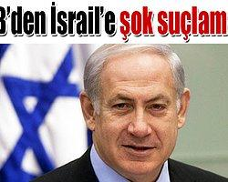 AB'den İsrail'e Şok Suçlama