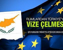 Rumlardan Türkiye'ye Vize Çelmesi!
