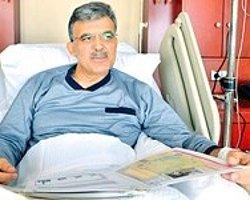 Gül'ün Hastalığında Son Dakika Kararı