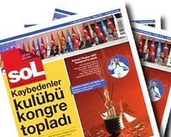Yeni Gazete 'Sol' İlk Baskısını Yaptı