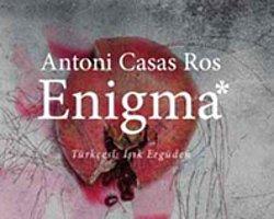 Enigma Üzerine: Delilik Üstü Edebiyat | Serap Çakır