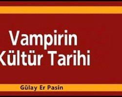 """""""Vampirin Kültür Tarihi"""""""