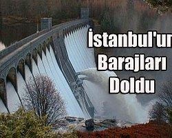 İstanbul'un Barajları Doldu