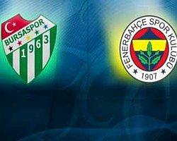 Fenerbahçe - Bursaspor Maçını Canlı İzle