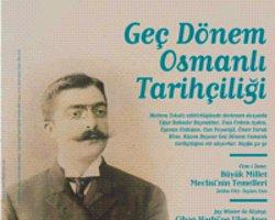 """Toplumsal Tarih Dergisi Nisan Sayısında """"Geç Dönem Osmanlı Tarihçiliği Üzerine Düşünmek"""" Dosyasını Kapağa Taşıyor"""