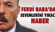 FERDİ TAYFUR'UN EN ZOR GÜNLERİ