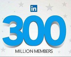 Linkedın Kullanıcı Sayısı 300 Milyona Ulaştı!