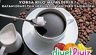 Kahve Zayıflatır mı, Yoksa Kilo mu Aldırır ?