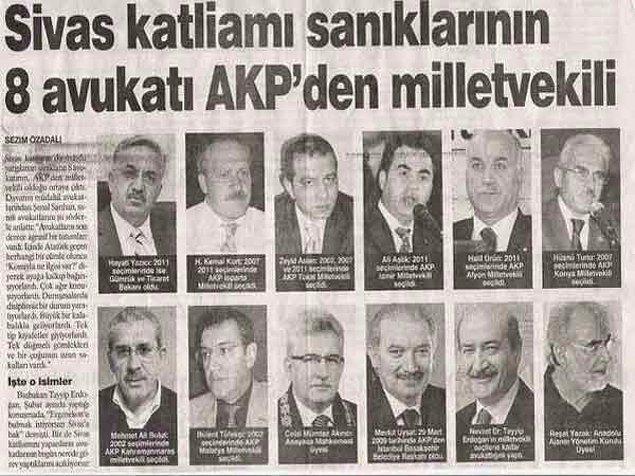 20) Sivas sanıklarının avukatlarının AKP'den vekil olması ise birçok kez gazetelerde haber oldu