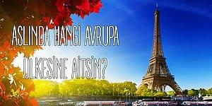 Vizesi Olanlar Buraya: Aslında Hangi Avrupa Ülkesine Aitsin?