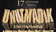17 Ağustos 1999'u Unutmayacağız
