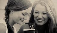 En Yakın Arkadaşınız İle Kesinlikle Yaşadığınız 16 Şey