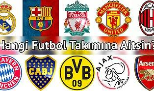 Hangi Efsanevi Futbol Takımına Aitsin?