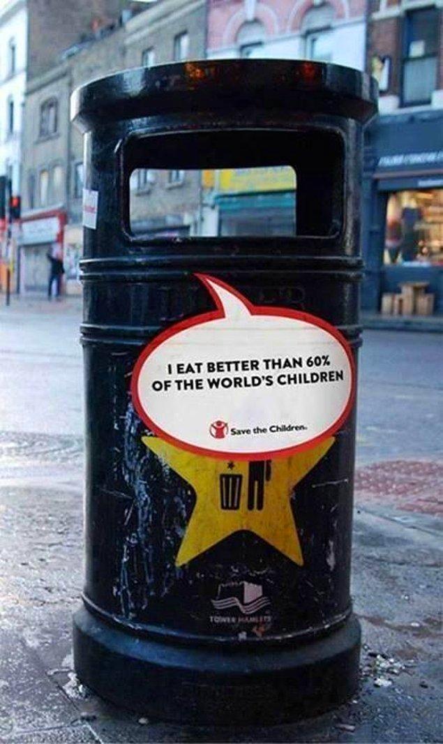 20. Dünyadaki çocukların %60ından daha iyi besleniyorum.