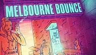 Elektronik Müziğin Yeni Gözdesi Melbourne Bounce'u Size Sevdirecek Seçmeler