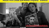 """""""Hasan Ferit Gedik İçin Adalet İstiyoruz"""" Videosu"""