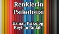 Renklerin Psikolojisi ve İnsanlar Üzerindeki Etkileri