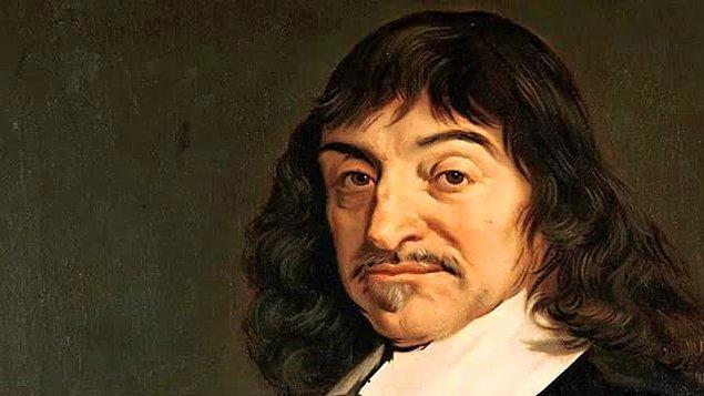 Sen Descartes'ın sevgilisi olmalısın!