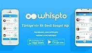 Türk Yapımı Sosyal Medya Uygulaması: Whispto