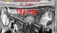İstanbul Ticaret Üniversitesi Psikoloji Kulübü 3. Psikoloji Günleri 'Travma'