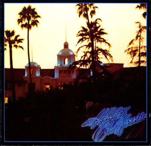 19. EAGLES - HOTEL CALIFORNIA // 16 MİLYON