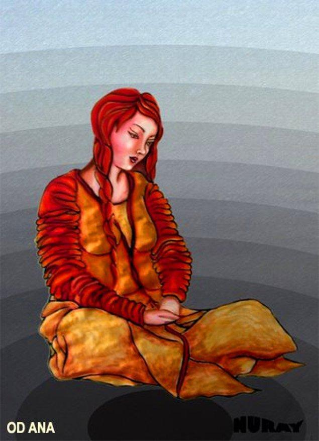 31. Ateş Tanrıçası (Od Ana-Ateş Annesi)