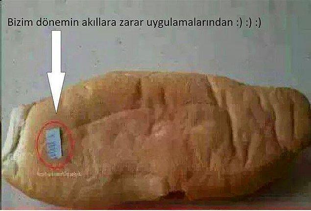 19. Ekmekte ki etiketler, yanlışlıkla yemeler :)