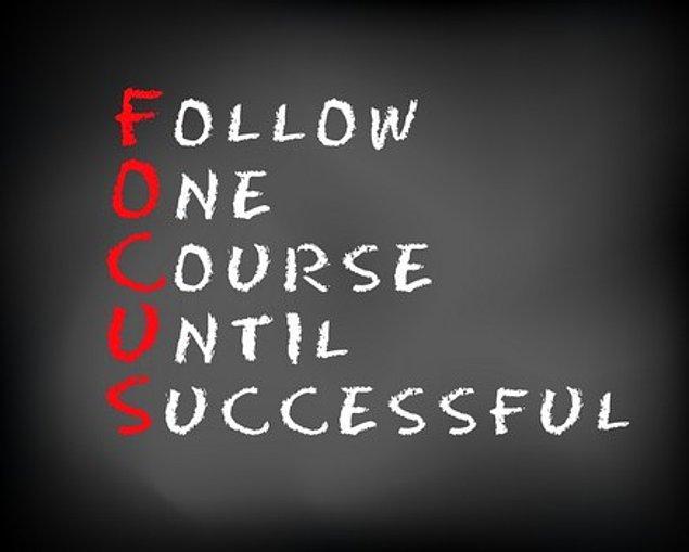 9. Odaklanmak Başarının Anahtarıdır