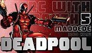 Deadpool Hakkında 5 Bilinmeyen ve Fazlası