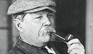 Sherlock Holmes'un Yazarı Sir Arthur Conan Doyle Hakkında Az Bilinen 10 Gerçek