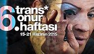 """6. Trans Onur Haftası: """"Translık, Solaklık Kadar Normaldir"""""""