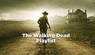 The Walking Dead'den Kulakların Pasını Silen 7 Şarkı