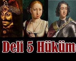 En Deli 5 Hükümdar