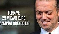 Türkiye 25 Milyar Euro Tazminat Ödeyebilir