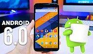 Android 6.0 Marshmallow Güncellemesini Alacak İlk Telefonlar