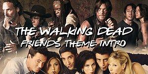 Friends'in Tema Müziği The Walking Dead'e Uyarlandı