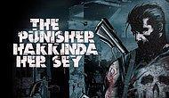Marvel Suçlularının Korkulu Rüyası Punisher Hakkında Bilinmeyenler.
