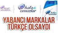 Yabancı Markalar Türkçe Olsaydı!