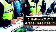 Hatay'da 1 Haftada 2713 Araca Ceza Kesildi