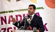 Demirtaş: 'Bizim Parti İçerisinde Erdoğan Sevdalısı Damar Her Zaman Vardı'
