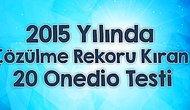 2015 Yılında Çözülme Rekoru Kıran 20 Onedio Testi!