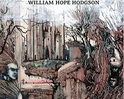 37. William Hope Hodgson - Sınırdaki  Ev