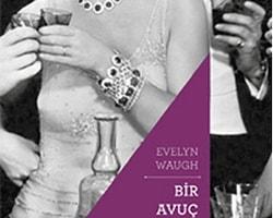 22. Evelyn Waugh - Bir Avuç Toz