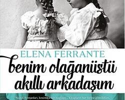 3. Elena Ferrante - Benim Olağanüstü Akıllı Arkadaşım